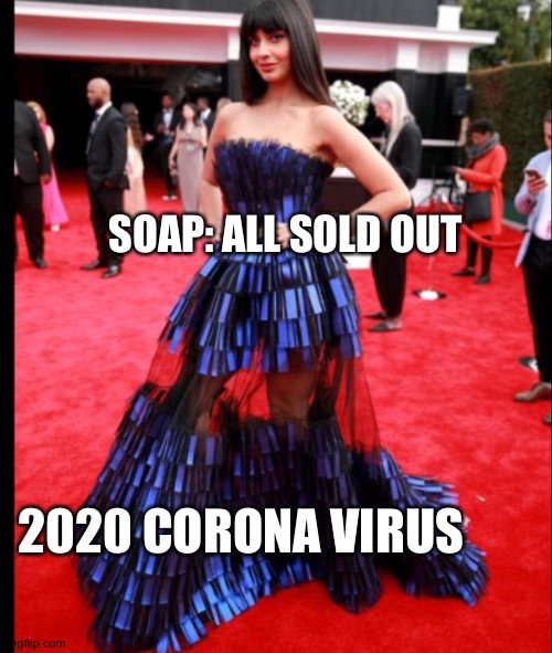 Soap |  SOAP: ALL SOLD OUT; 2020 CORONA VIRUS | made w/ Imgflip meme maker