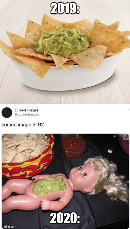How people use their sauce for chips |  2019:; 2020: | image tagged in tortilla chips,doll,2020,2019 | made w/ Imgflip meme maker