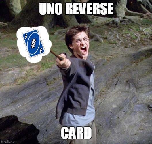 Uno Reverse Card Spell |  UNO REVERSE; CARD | image tagged in harry potter,uno reverse card | made w/ Imgflip meme maker