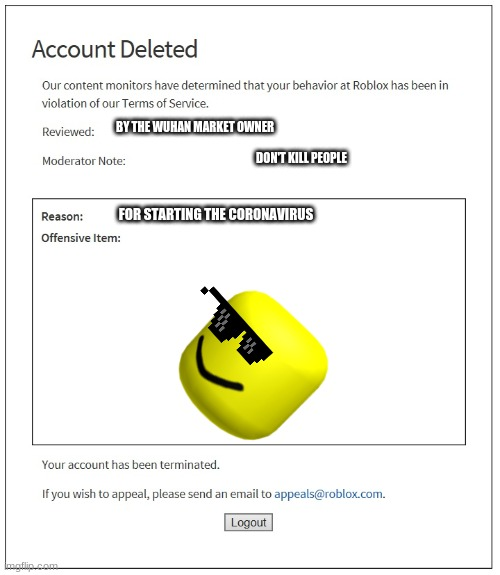 Banned From Roblox Memes Gifs Imgflip Covid Meme Imgflip