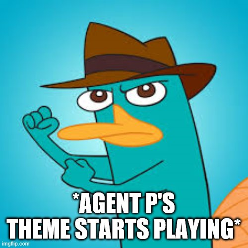 Perry the Platypus | Phineas and Ferb Wiki | Fandom powered by  | *AGENT P'S THEME STARTS PLAYING* | image tagged in perry the platypus  phineas and ferb wiki  fandom powered by | made w/ Imgflip meme maker