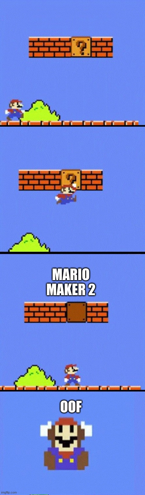 late |  MARIO MAKER 2; OOF | image tagged in mario dies | made w/ Imgflip meme maker