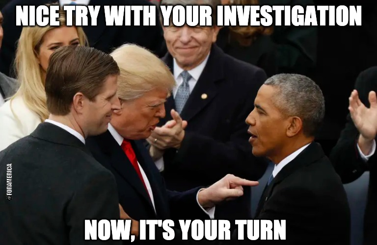 Tag. You're It. |  NICE TRY WITH YOUR INVESTIGATION; @FORAMERICA; NOW, IT'S YOUR TURN | image tagged in obamagate,obama,barack obama,trump,potus | made w/ Imgflip meme maker
