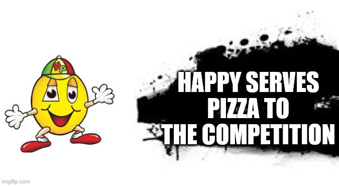 Super Smash Bros. SPLASH CARD |  HAPPY SERVES PIZZA TO THE COMPETITION | image tagged in super smash bros splash card | made w/ Imgflip meme maker