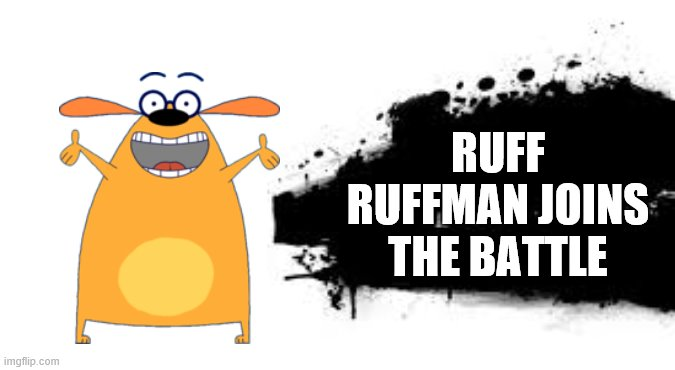 Super Smash Bros. SPLASH CARD |  RUFF RUFFMAN JOINS THE BATTLE | image tagged in super smash bros splash card | made w/ Imgflip meme maker