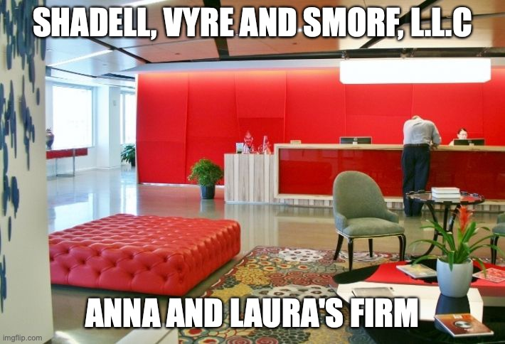 SHADELL, VYRE AND SMORF, L.L.C; ANNA AND LAURA'S FIRM | made w/ Imgflip meme maker
