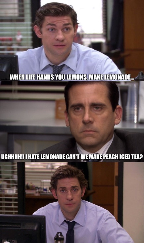 image tagged in when life gives you lemons,theoffice,funny,2020 | made w/ Imgflip meme maker