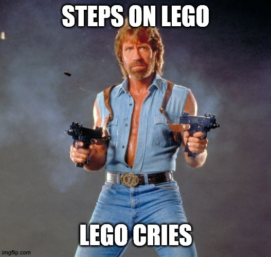 Chuck Norris Guns |  STEPS ON LEGO; LEGO CRIES | image tagged in memes,chuck norris guns,chuck norris | made w/ Imgflip meme maker