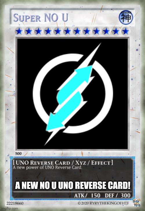 Super No U Uno Reverse Card Imgflip