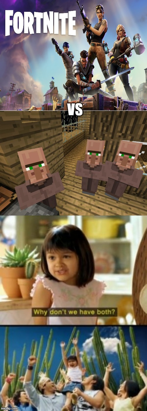 why not both mate? |  VS | image tagged in memes,why not both,blank white template,minecraft villagers | made w/ Imgflip meme maker