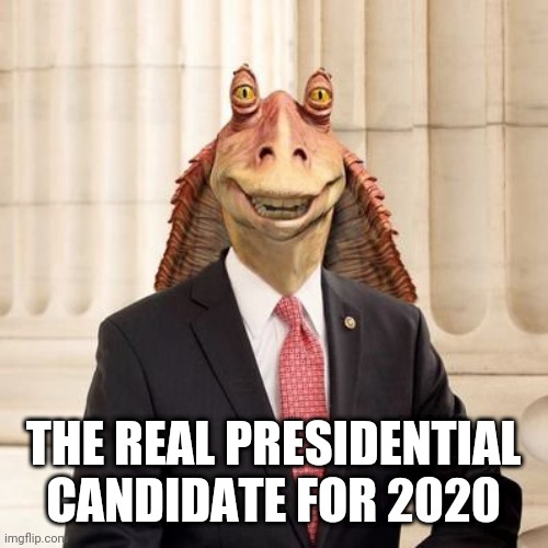 President 2020 |  THE REAL PRESIDENTIAL CANDIDATE FOR 2020 | image tagged in presidential race | made w/ Imgflip meme maker