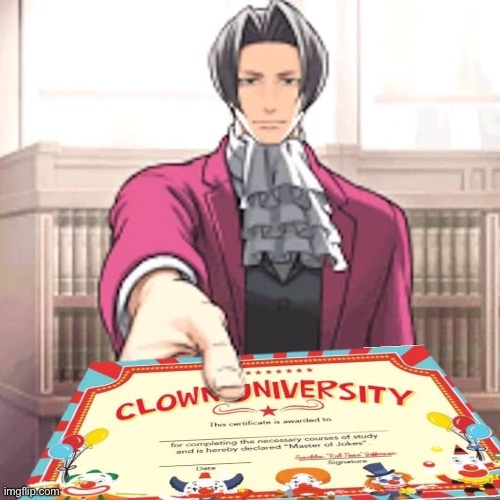Clown university certificate | image tagged in clown university certificate | made w/ Imgflip meme maker