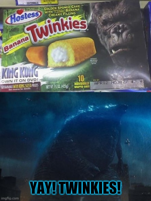 Godzilla vs kong scene leaked |  YAY! TWINKIES! | image tagged in memes,funny,fat,twinkies,godzilla vs kong,fail | made w/ Imgflip meme maker