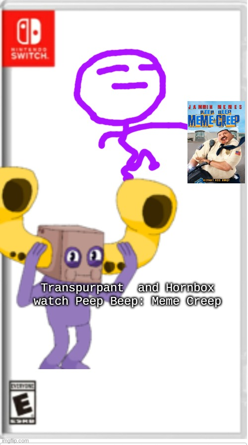 Blank Switch game |  Transpurpant  and Hornbox watch Peep Beep: Meme Creep | image tagged in blank switch game,not funny,wtf | made w/ Imgflip meme maker