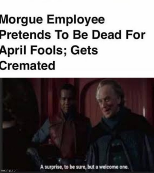A surprise to be sure | image tagged in a surprise to be sure,funny,memes,star wars,april fools | made w/ Imgflip meme maker