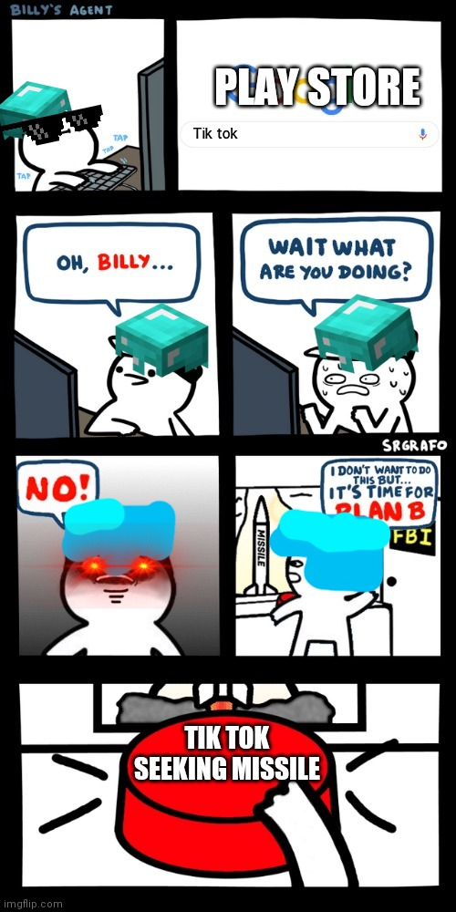 Billy's Minecraft Agent Plan B |  PLAY STORE; Tik tok; TIK TOK SEEKING MISSILE | image tagged in billys fbi agent plan b,minecraft edition | made w/ Imgflip meme maker