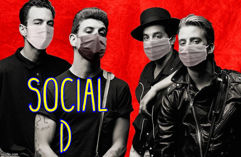 social distortion | image tagged in social distortion,punk rock,coronavirus,social distancing,covid-19,masks | made w/ Imgflip meme maker