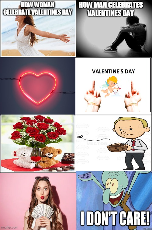 how woman celebrates valentines day vs how man |  HOW MAN CELEBRATES VALENTINES DAY; HOW WOMAN CELEBRATE VALENTINES DAY | image tagged in eight panel rage comic maker,memes,valentine's day,boys vs girls | made w/ Imgflip meme maker