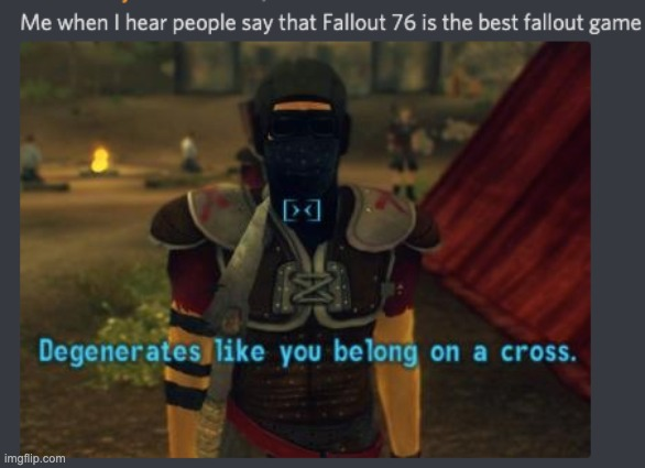 Degenerates like Fallout 76 belong on a cross. | image tagged in fallout 76,fallout new vegas,caesar,memes | made w/ Imgflip meme maker