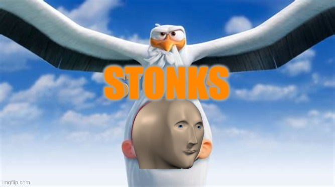 STORKS THE LOCAL STONKS CARRIER |  STONKS | image tagged in storks | made w/ Imgflip meme maker
