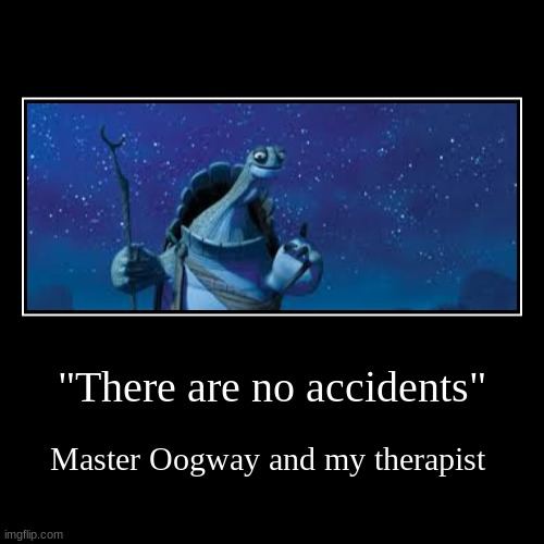 "self burns, those are rare these days | ""There are no accidents"" 