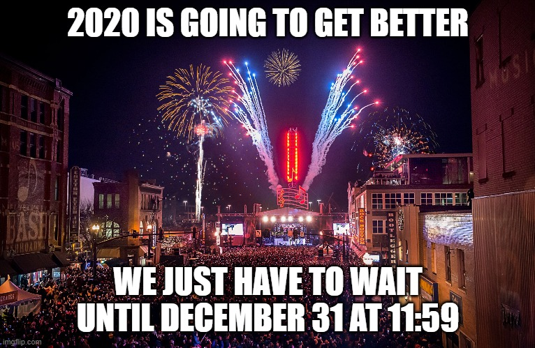 Image Tagged In New Years Eve Memes Funny 2020 Imgflip