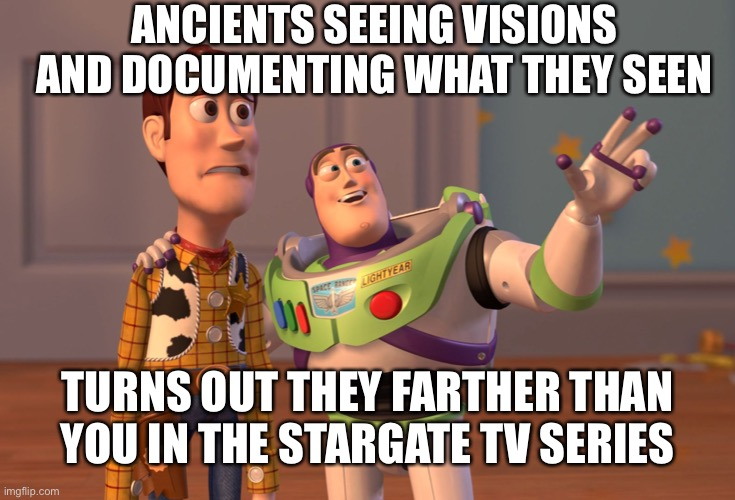 Tablets and scrolls of spoiler alerts, Smithsonian destroys everything after it spoils Star Wars plot line for second time |  ANCIENTS SEEING VISIONS AND DOCUMENTING WHAT THEY SEEN; TURNS OUT THEY FARTHER THAN YOU IN THE STARGATE TV SERIES | image tagged in memes,x x everywhere | made w/ Imgflip meme maker