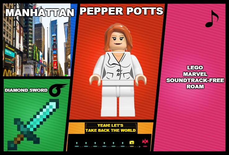 Smash Ultimate DLC Fighter Profile |  MANHATTAN; LEGO MARVEL SOUNDTRACK-FREE ROAM; PEPPER POTTS; DIAMOND SWORD; YEAH! LET'S TAKE BACK THE WORLD | image tagged in smash ultimate dlc fighter profile,lego,pepper potts | made w/ Imgflip meme maker