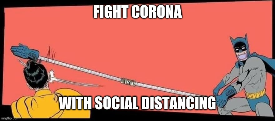 Social distance Batman slaps Robin |  FIGHT CORONA; WITH SOCIAL DISTANCING | image tagged in social distance batman slaps robin | made w/ Imgflip meme maker