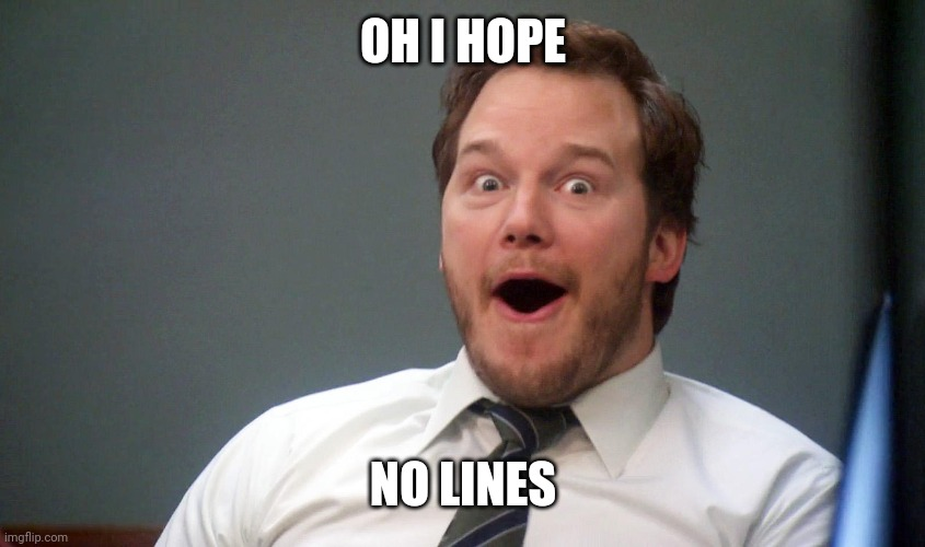 Oooohhhh | OH I HOPE NO LINES | image tagged in oooohhhh | made w/ Imgflip meme maker