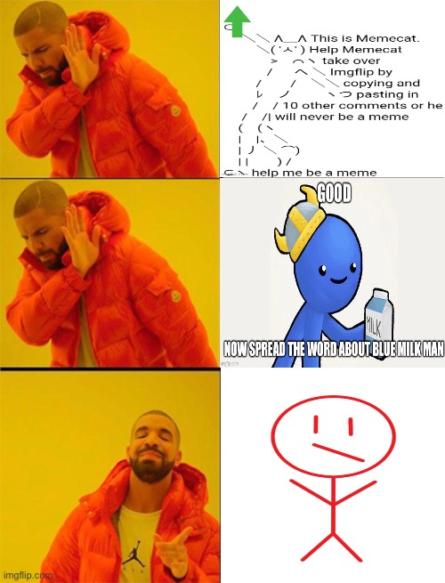 This is Johnny the red stickman. Plz join this team | image tagged in drake meme 3 panels | made w/ Imgflip meme maker