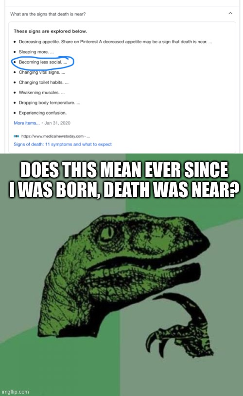 My death is near |  DOES THIS MEAN EVER SINCE I WAS BORN, DEATH WAS NEAR? | image tagged in memes,philosoraptor | made w/ Imgflip meme maker