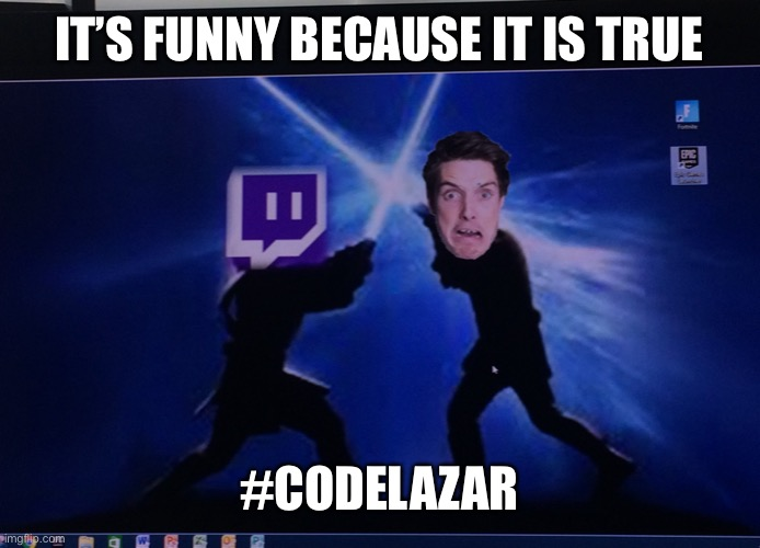 Only Lazarbeam fans and subscribers can upvote this |  IT'S FUNNY BECAUSE IT IS TRUE; #CODELAZAR | image tagged in funny memes,jedi,lightsaber,lazarbeam | made w/ Imgflip meme maker