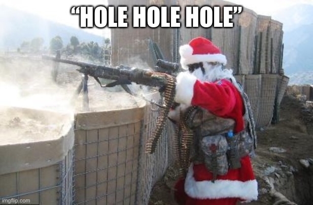 "A |  ""HOLE HOLE HOLE"" 