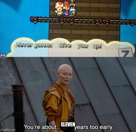 This game was made 11 years before rick rolling |  ELEVEN | image tagged in mario | made w/ Imgflip meme maker