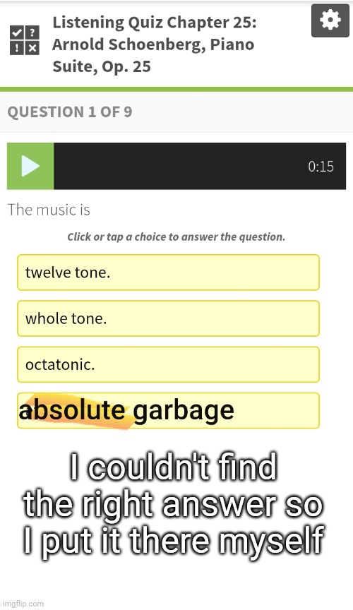 Music History |  I couldn't find the right answer so I put it there myself | image tagged in classical music | made w/ Imgflip meme maker