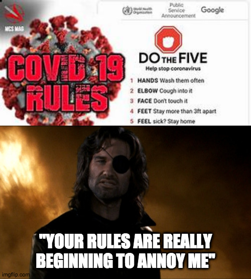 "How some of us are feeling right about now |  ""YOUR RULES ARE REALLY BEGINNING TO ANNOY ME"" 