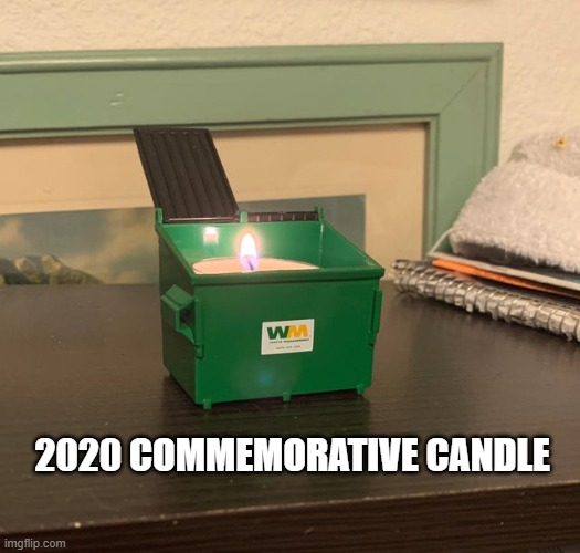 2020 commemorative candle |  2020 COMMEMORATIVE CANDLE | image tagged in 2020,candle | made w/ Imgflip meme maker