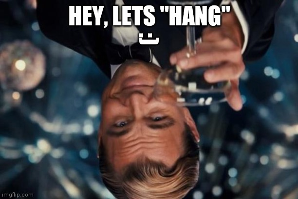 "Leonardo Dicaprio Cheers Meme |  HEY, LETS ""HANG""; :) 
