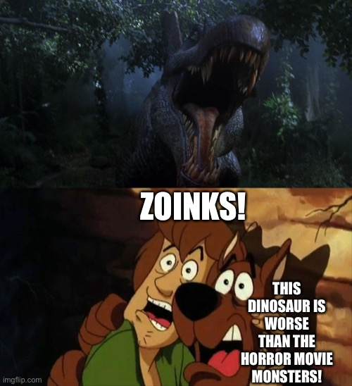 Shaggy and Scooby-Doo Meet Spinosaurus |  ZOINKS! THIS DINOSAUR IS WORSE THAN THE HORROR MOVIE MONSTERS! | image tagged in scooby doo,jurassic park,jurassic world,monster,scooby doo shaggy | made w/ Imgflip meme maker