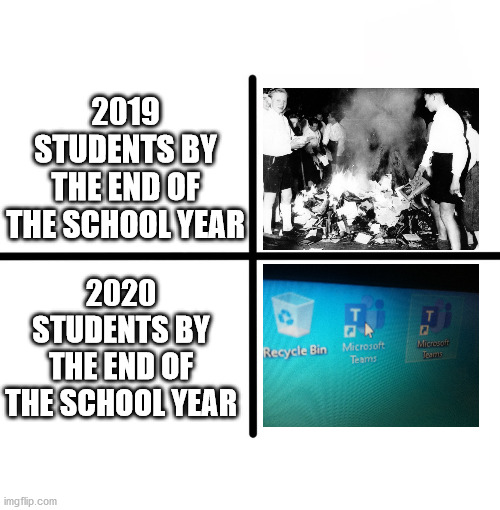 It's true |  2019 STUDENTS BY THE END OF THE SCHOOL YEAR; 2020 STUDENTS BY THE END OF THE SCHOOL YEAR | image tagged in memes,blank starter pack | made w/ Imgflip meme maker