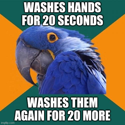 "Again, I know this is called ""Paranoid Parrot"" and not ""OCD Parrot"". 