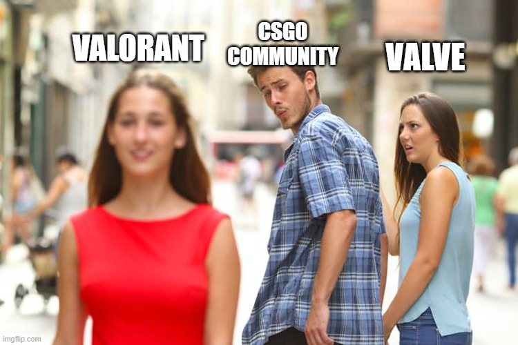 valorant vs csgo |  CSGO COMMUNITY; VALORANT; VALVE | image tagged in memes,distracted boyfriend | made w/ Imgflip meme maker