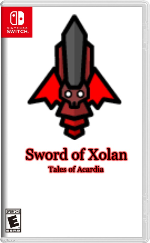 Fake switch game |  Sword of Xolan; Tales of Acardia | image tagged in high quality switch game template | made w/ Imgflip meme maker