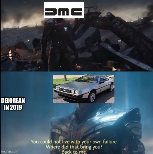 dmc |  DELOREAN IN 2019 | image tagged in funny | made w/ Imgflip meme maker
