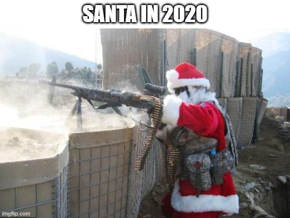 Hohoho children |  SANTA IN 2020 | image tagged in memes,hohoho | made w/ Imgflip meme maker