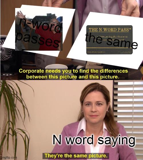 N-word Pass - Imgflip