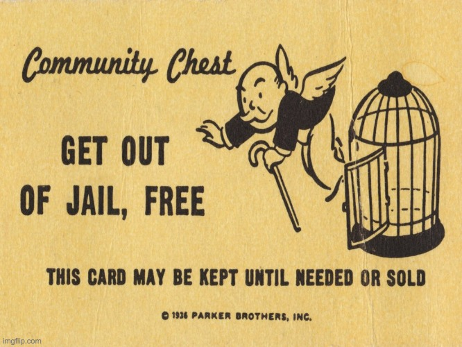 Get out of jail free card Monopoly | image tagged in get out of jail free card monopoly | made w/ Imgflip meme maker