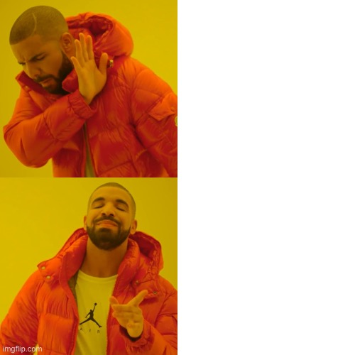 Using the template:Using the title: | image tagged in memes,drake hotline bling | made w/ Imgflip meme maker