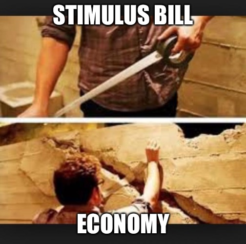 Trying to fix my grades |  STIMULUS BILL; ECONOMY | image tagged in trying to fix my grades | made w/ Imgflip meme maker